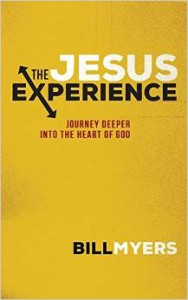 The Jesus Experience by Bill Myers
