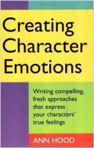 Creating Character Emotion by Ann Hood