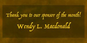 Sponsor of the Month Wendy L. Macdonald