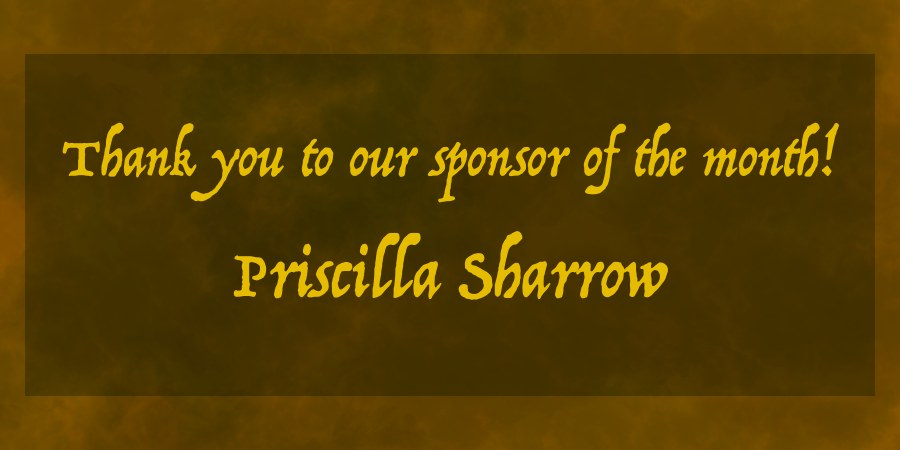 Thank you to Priscilla Sharrow, our Patreon sponsor of the month