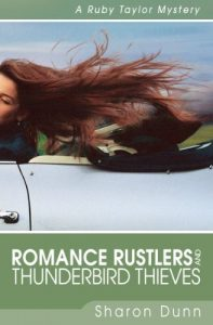 Romance Rustlers and Thunderbird Thieves by Sharon Dunn