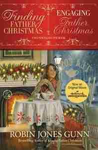 Finding Father Christmas Engaging Father Christmas by Robin Jones Gunn